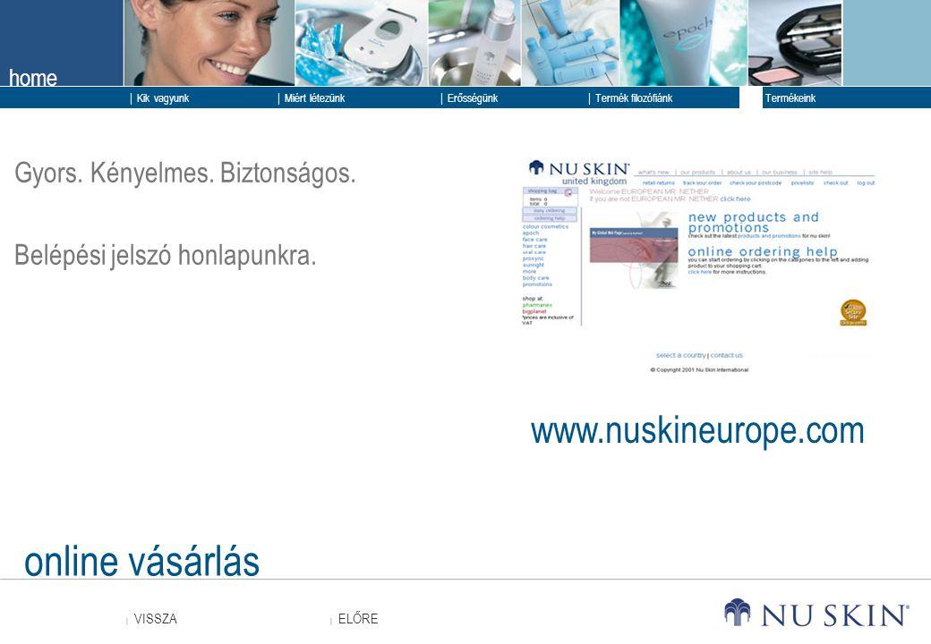 online vásárlás www.nuskineurope.com Gyors. Kényelmes. Biztonságos.