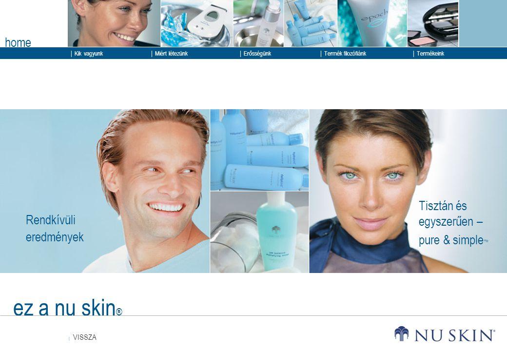 ez a nu skin® home Tisztán és egyszerűen – pure & simple™ Rendkívüli