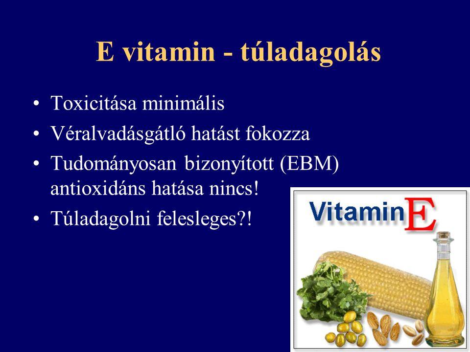 E vitamin - túladagolás