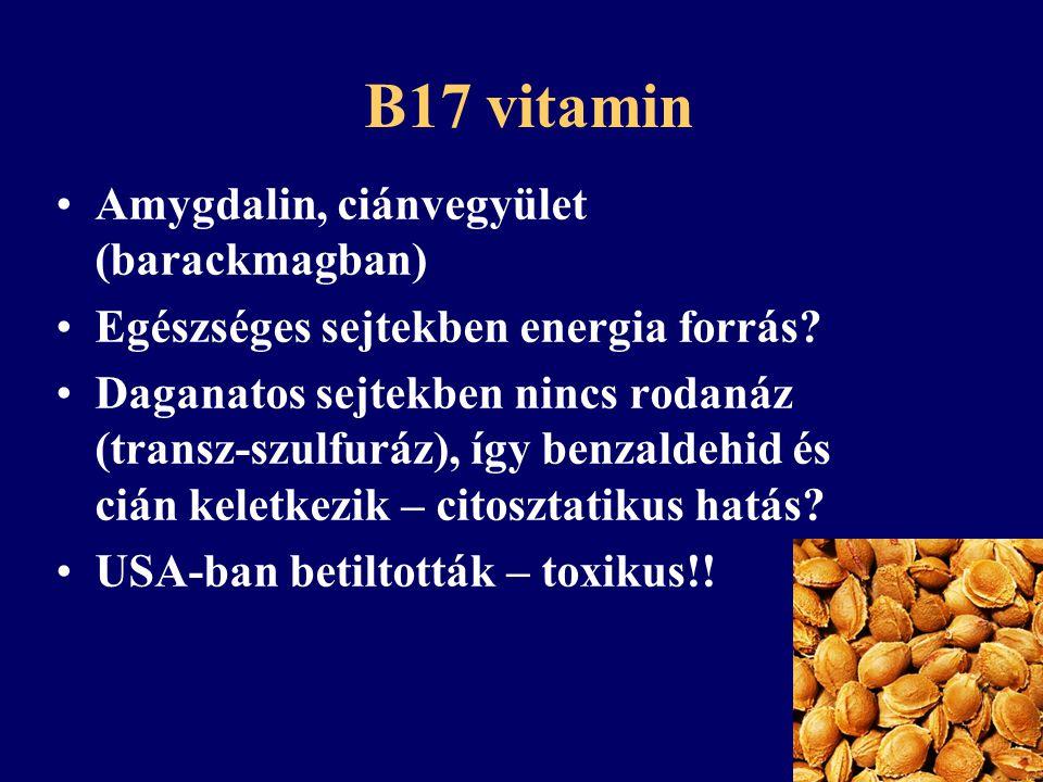 B17 vitamin Amygdalin, ciánvegyület (barackmagban)