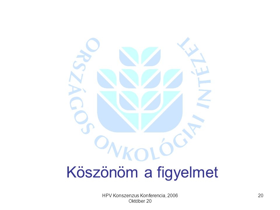 HPV Konszenzus Konferencia, 2006 Október 20