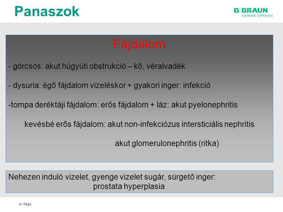 Panaszok Fájdalom - görcsös: akut húgyúti obstrukció – kő, véralvadék