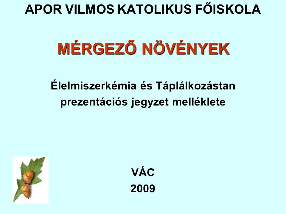 MÉRGEZŐ NÖVÉNYEK APOR VILMOS KATOLIKUS FŐISKOLA