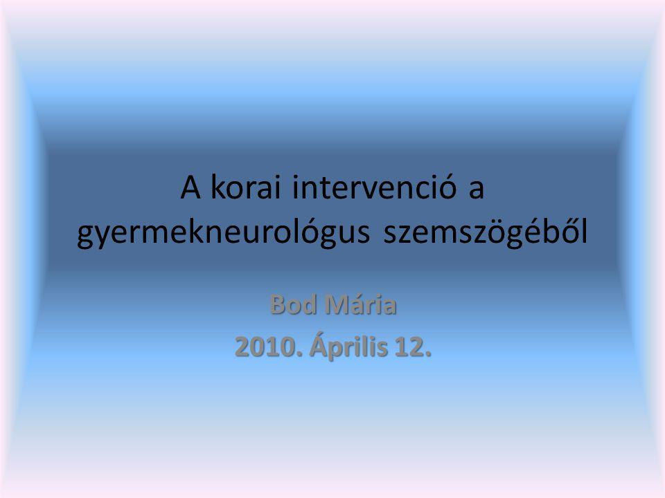 A korai intervenció a gyermekneurológus szemszögéből