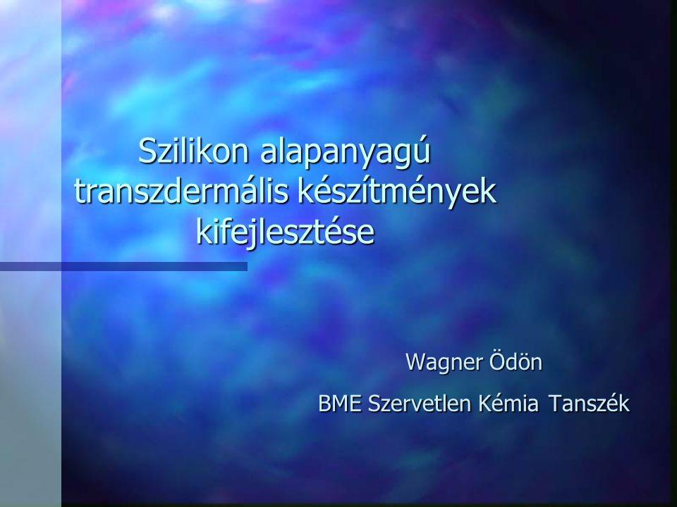 Szilikon alapanyagú transzdermális készítmények kifejlesztése
