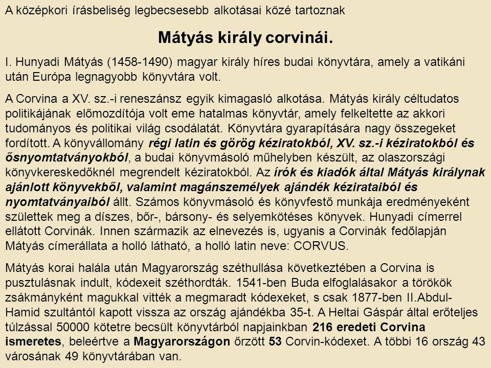 Mátyás király corvinái.