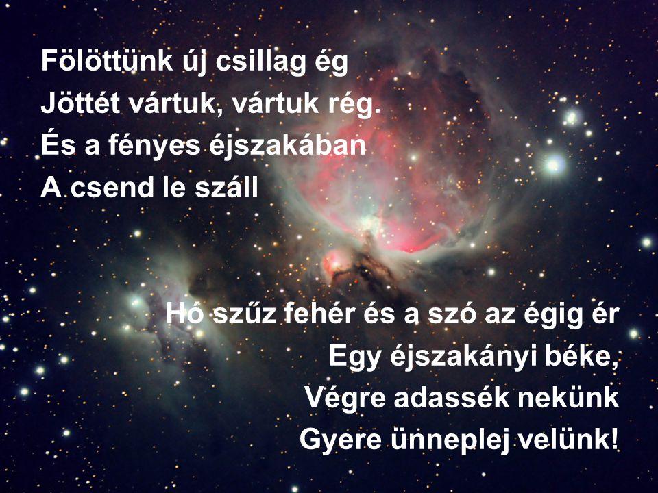 Fölöttünk új csillag ég
