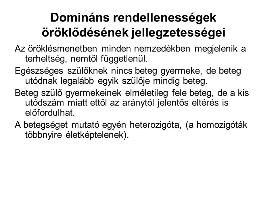 Domináns rendellenességek öröklődésének jellegzetességei