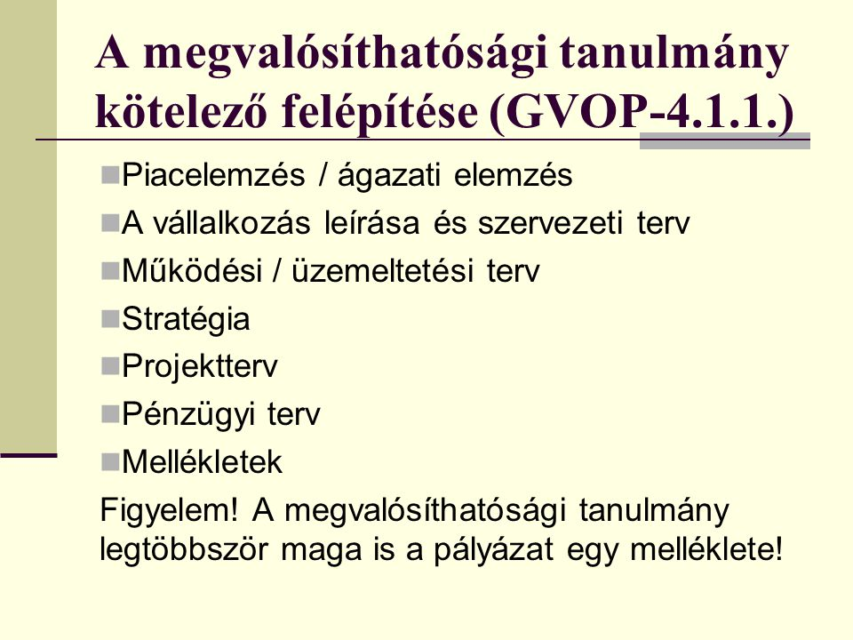 A megvalósíthatósági tanulmány kötelező felépítése (GVOP-4.1.1.)