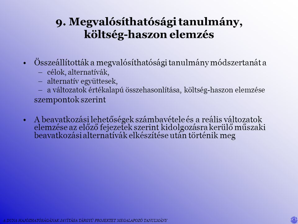 9. Megvalósíthatósági tanulmány, költség-haszon elemzés
