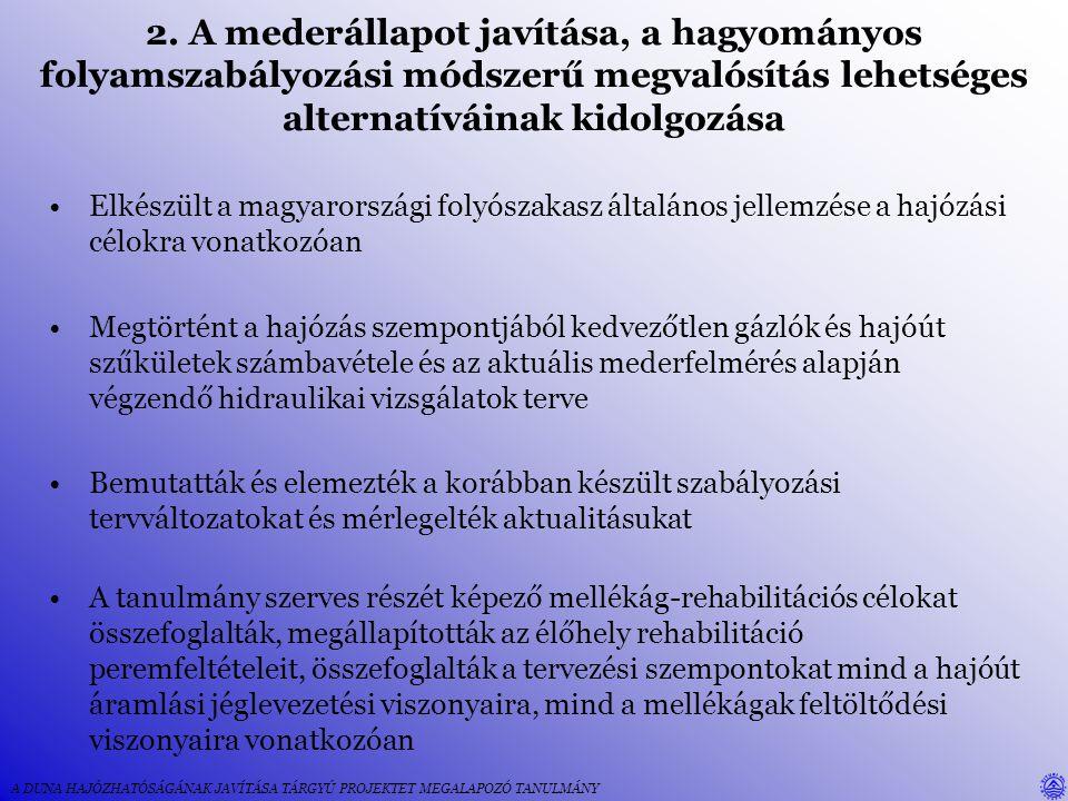 2. A mederállapot javítása, a hagyományos folyamszabályozási módszerű megvalósítás lehetséges alternatíváinak kidolgozása