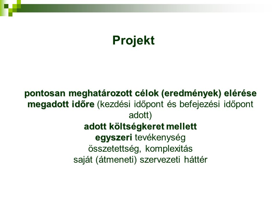Projekt pontosan meghatározott célok (eredmények) elérése
