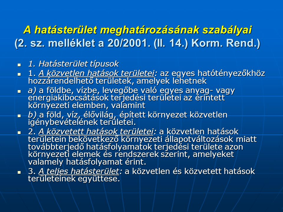 A hatásterület meghatározásának szabályai (2. sz. melléklet a 20/2001
