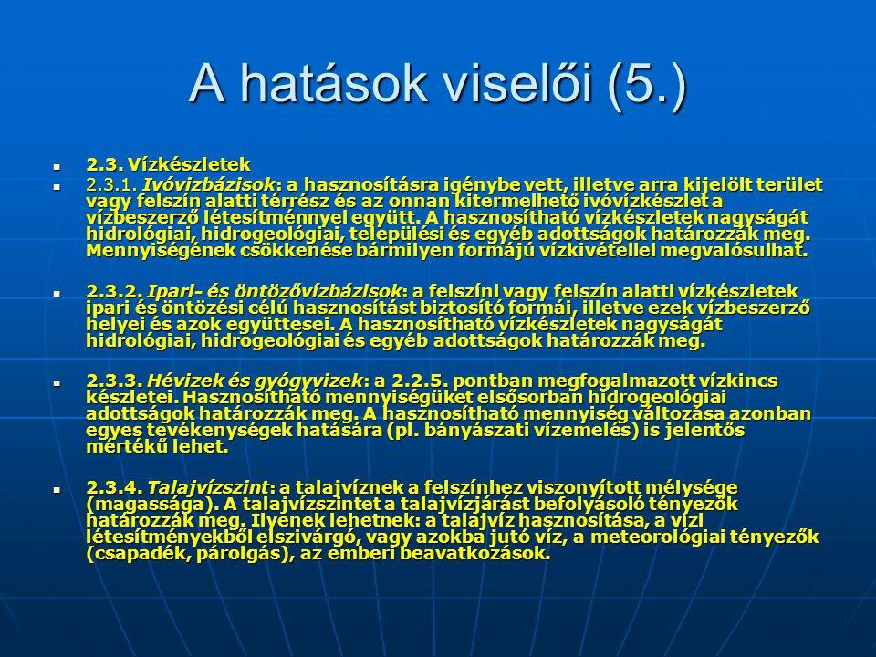 A hatások viselői (5.) 2.3. Vízkészletek