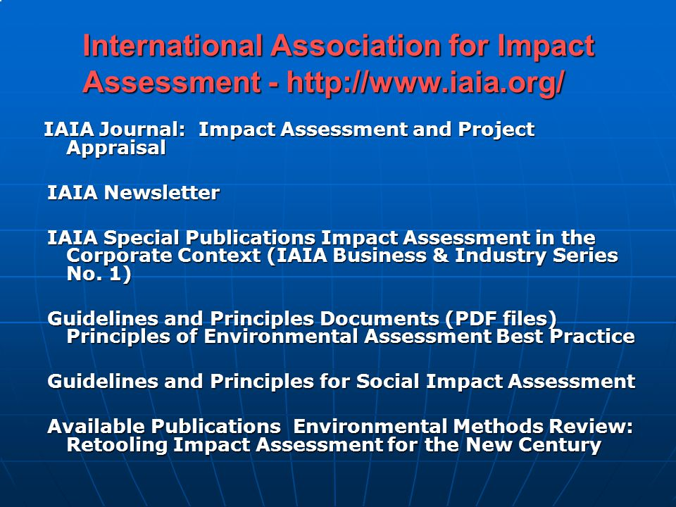 International Association for Impact Assessment - http://www.iaia.org/
