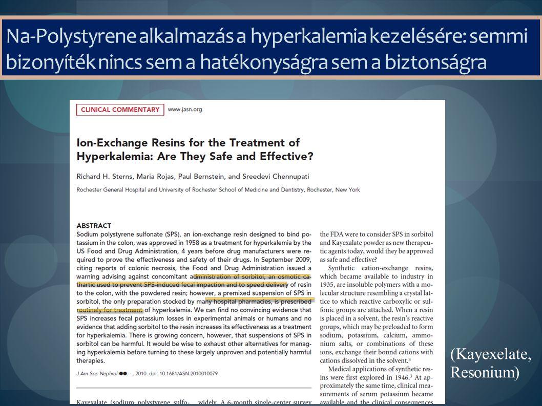 Na-Polystyrene alkalmazás a hyperkalemia kezelésére: semmi bizonyíték nincs sem a hatékonyságra sem a biztonságra