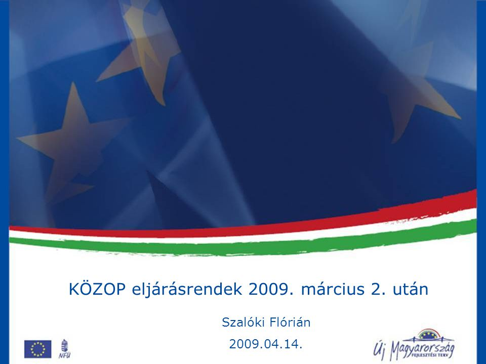 KÖZOP eljárásrendek 2009. március 2. után