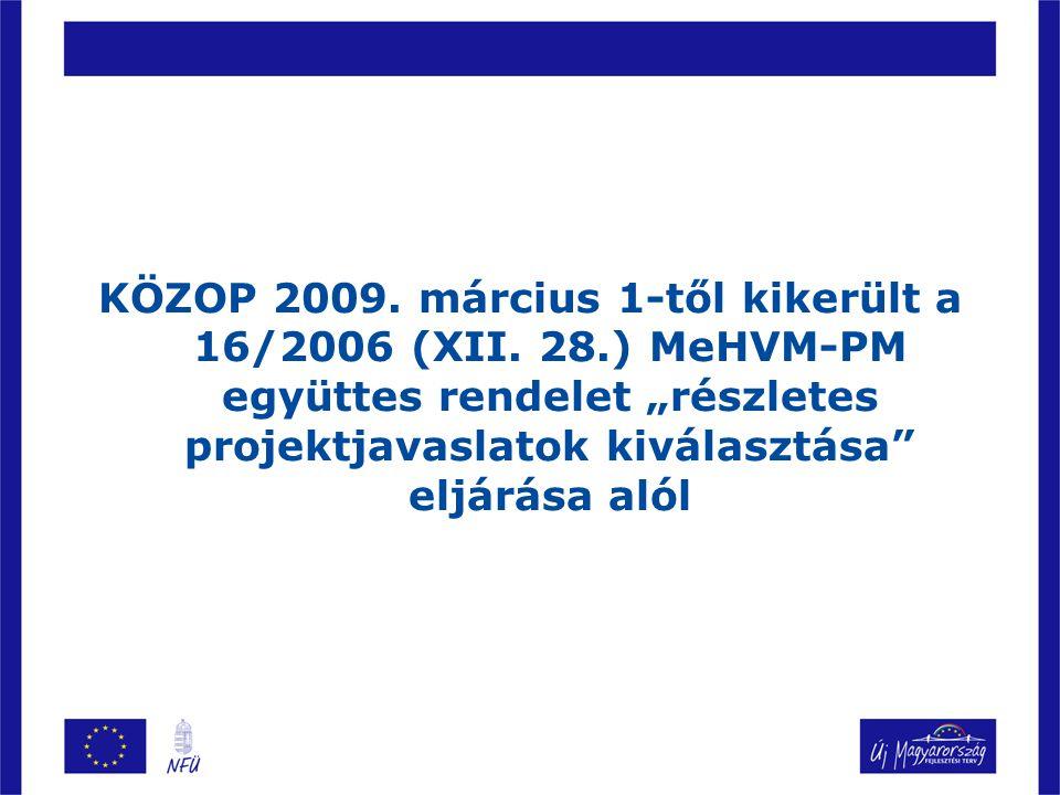 KÖZOP 2009. március 1-től kikerült a 16/2006 (XII. 28