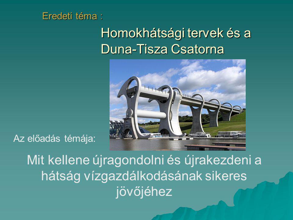 Eredeti téma : Homokhátsági tervek és a Duna-Tisza Csatorna