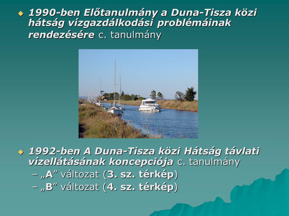 1990-ben Előtanulmány a Duna-Tisza közi hátság vízgazdálkodási problémáinak rendezésére c. tanulmány