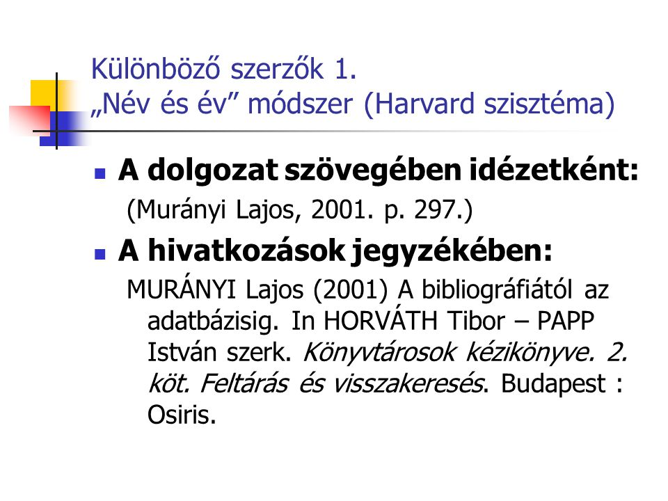 """Különböző szerzők 1. """"Név és év módszer (Harvard szisztéma)"""