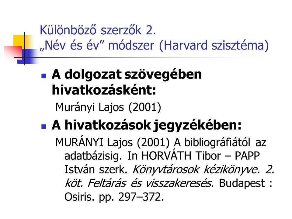 """Különböző szerzők 2. """"Név és év módszer (Harvard szisztéma)"""