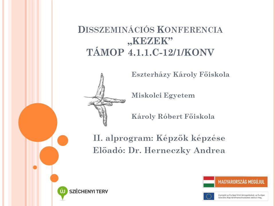 "Disszeminációs Konferencia ""KEZEK TÁMOP 4.1.1.C-12/1/KONV"