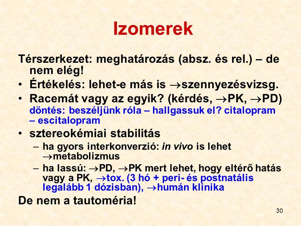 Izomerek Térszerkezet: meghatározás (absz. és rel.) – de nem elég!