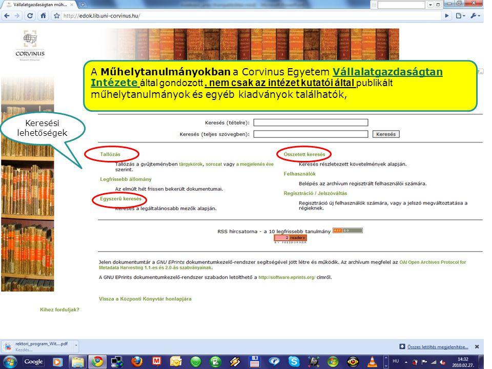 A Műhelytanulmányokban a Corvinus Egyetem Vállalatgazdaságtan Intézete által gondozott , nem csak az intézet kutatói által publikált műhelytanulmányok és egyéb kiadványok találhatók,