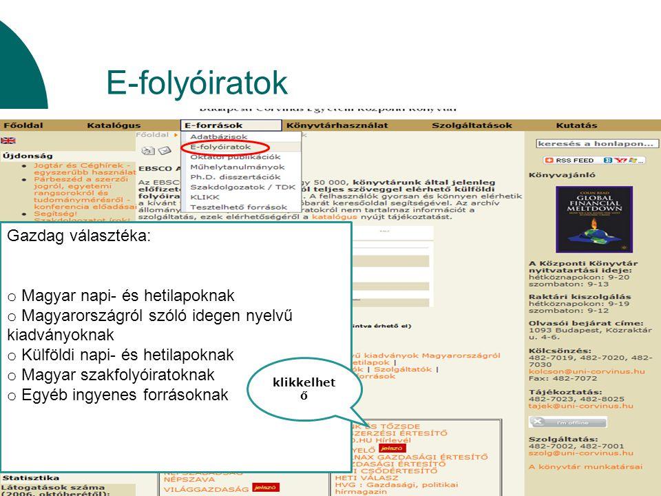E-folyóiratok Gazdag választéka: Magyar napi- és hetilapoknak