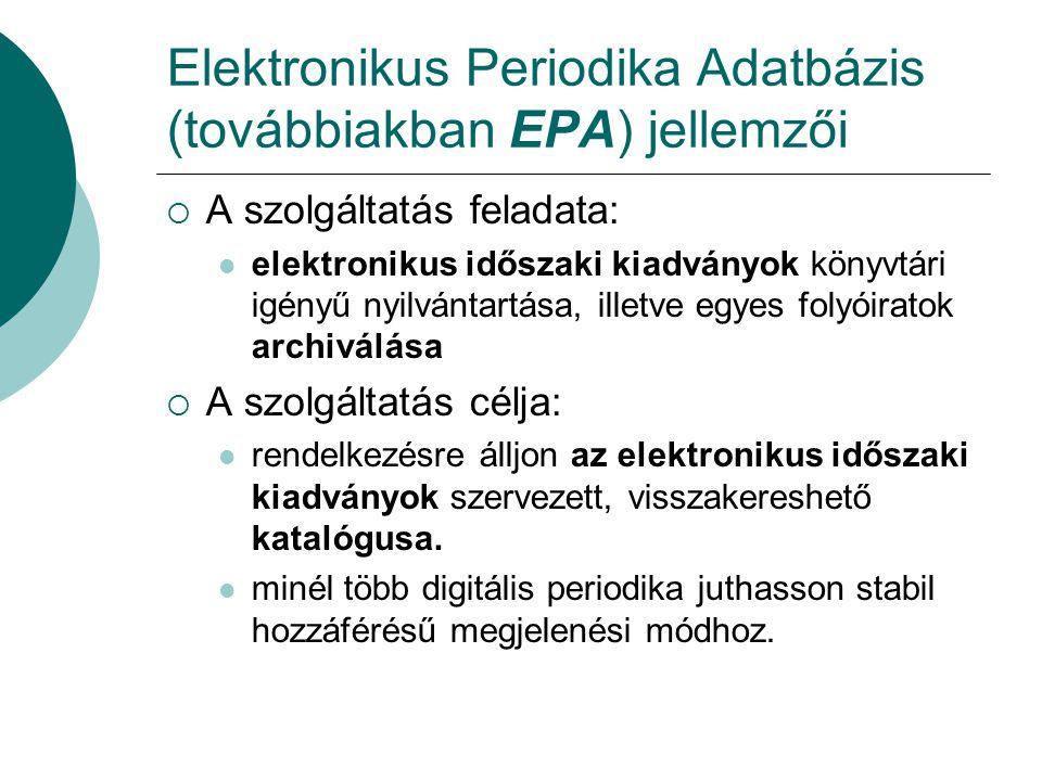 Elektronikus Periodika Adatbázis (továbbiakban EPA) jellemzői