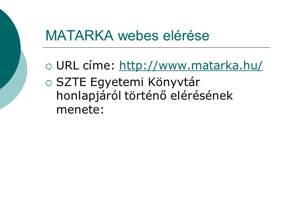 MATARKA webes elérése URL címe: http://www.matarka.hu/