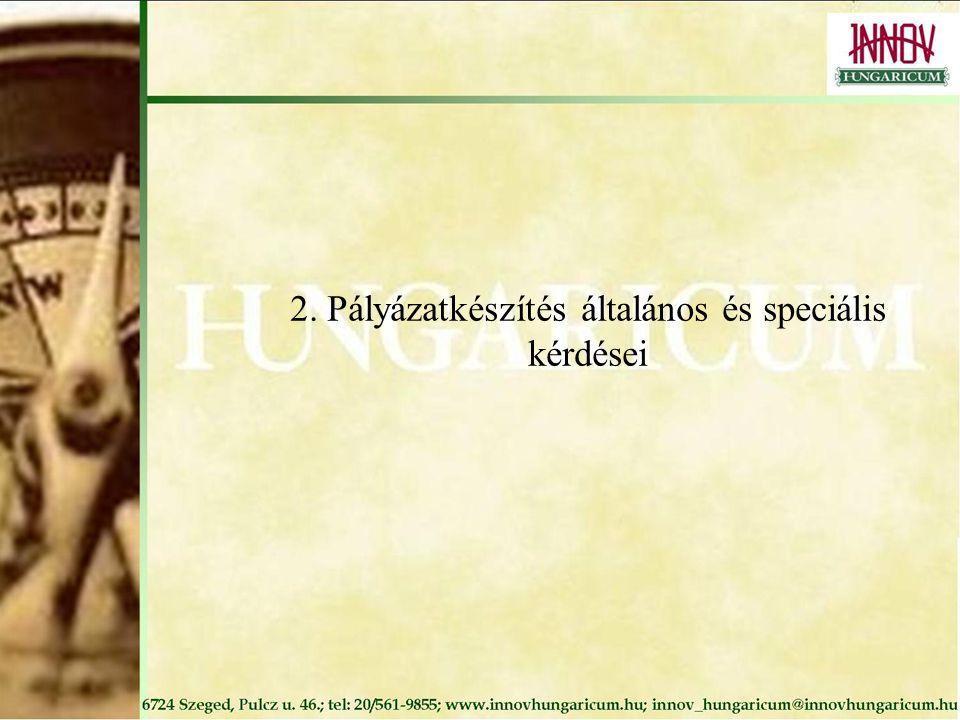 2. Pályázatkészítés általános és speciális kérdései