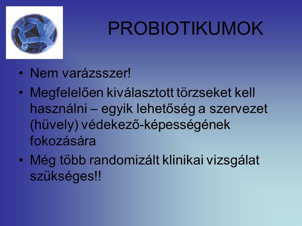 PROBIOTIKUMOK Nem varázsszer!