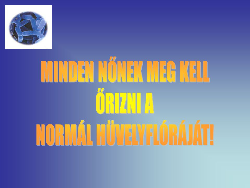 NORMÁL HÜVELYFLÓRÁJÁT!