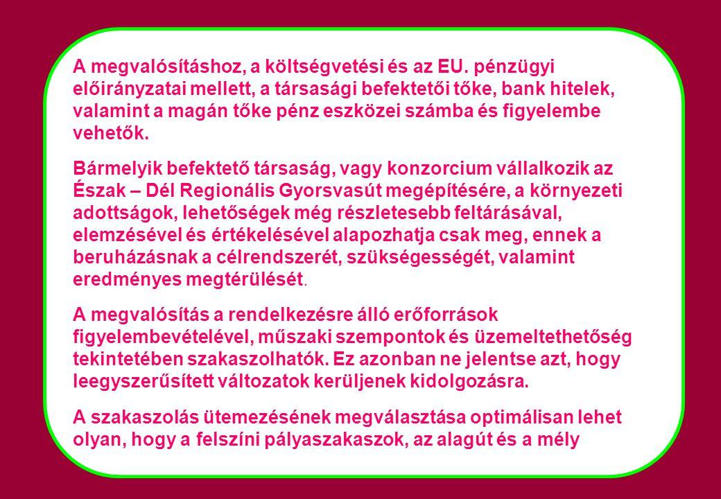 A megvalósításhoz, a költségvetési és az EU
