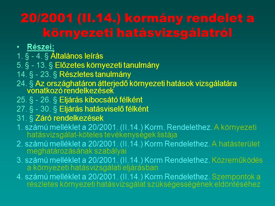 20/2001 (II.14.) kormány rendelet a környezeti hatásvizsgálatról