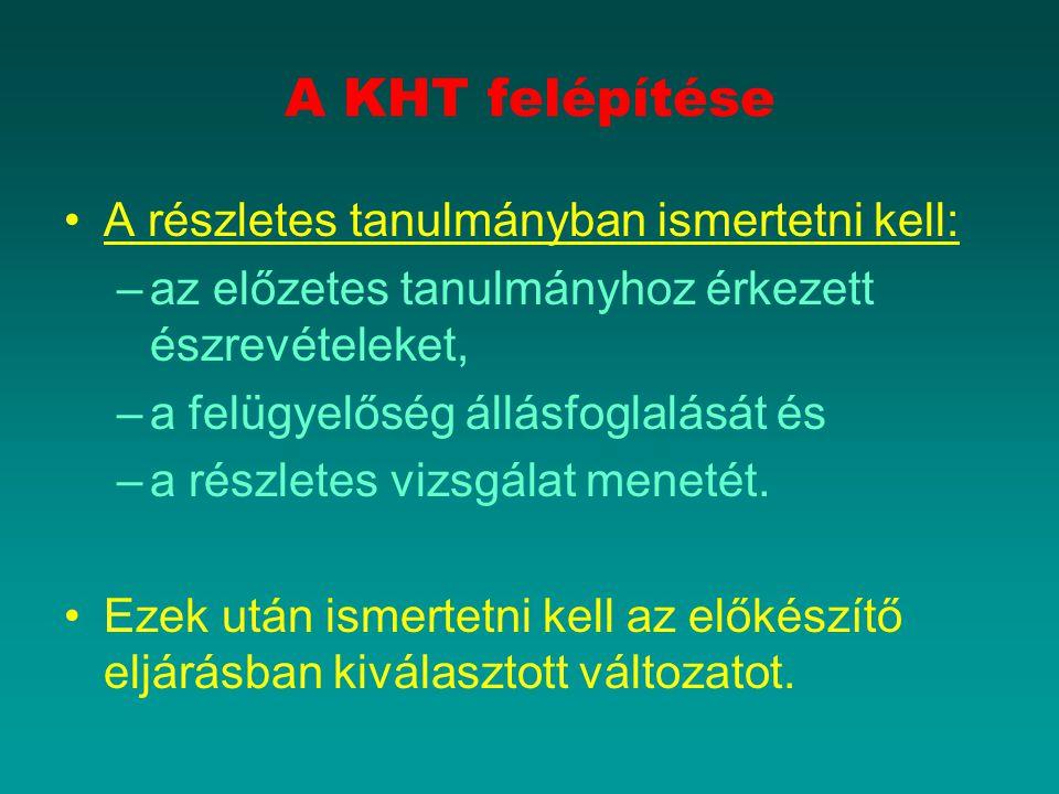 A KHT felépítése A részletes tanulmányban ismertetni kell: