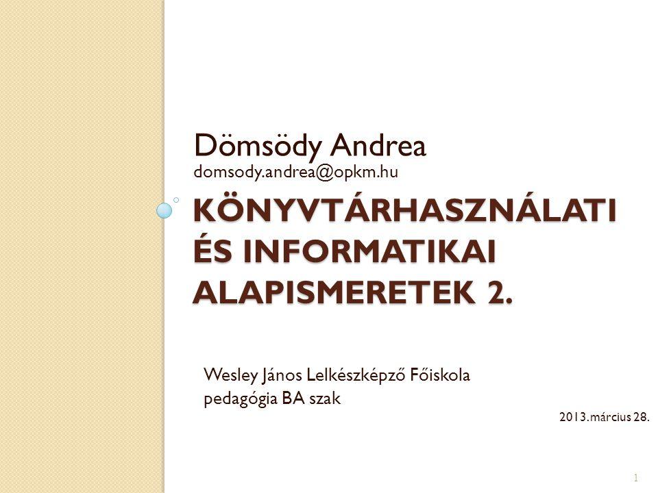 Könyvtárhasználati és informatikai alapismeretek 2.