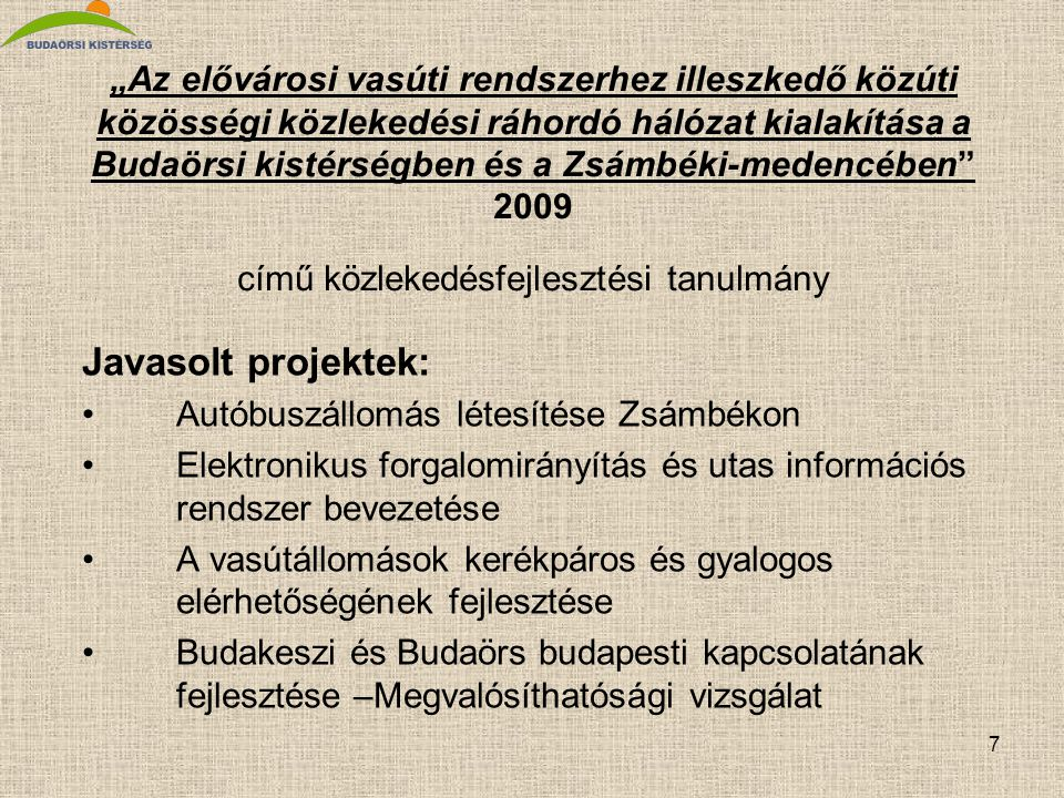 """""""Az elővárosi vasúti rendszerhez illeszkedő közúti közösségi közlekedési ráhordó hálózat kialakítása a Budaörsi kistérségben és a Zsámbéki-medencében 2009 című közlekedésfejlesztési tanulmány"""