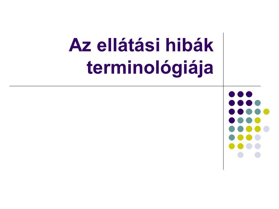 Az ellátási hibák terminológiája
