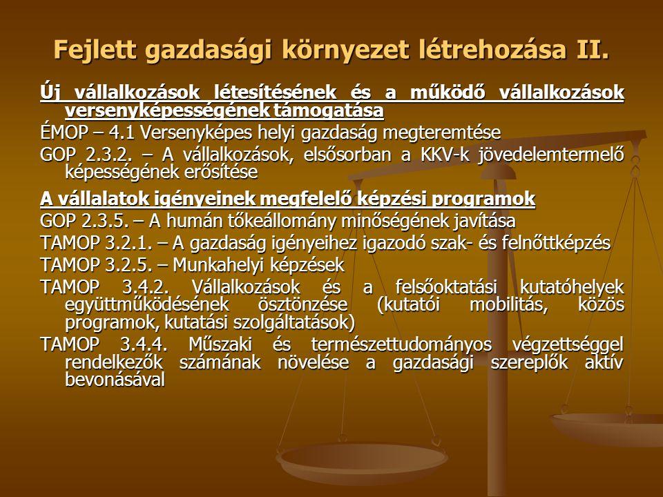 Fejlett gazdasági környezet létrehozása II.
