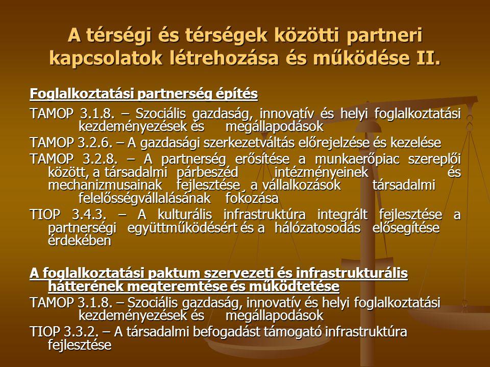 A térségi és térségek közötti partneri kapcsolatok létrehozása és működése II.