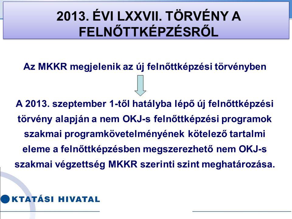 2013. ÉVI LXXVII. TÖRVÉNY A FELNŐTTKÉPZÉSRŐL