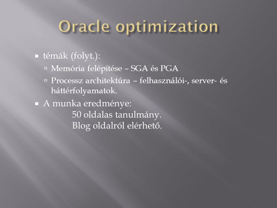 Oracle optimization témák (folyt.):
