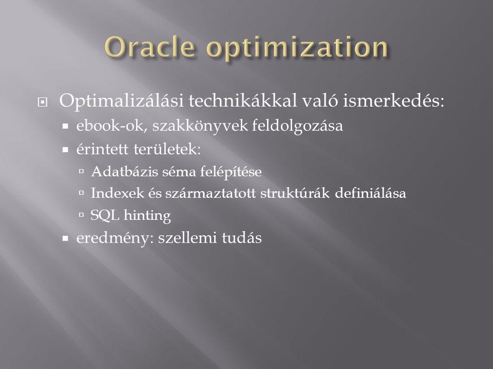 Oracle optimization Optimalizálási technikákkal való ismerkedés: