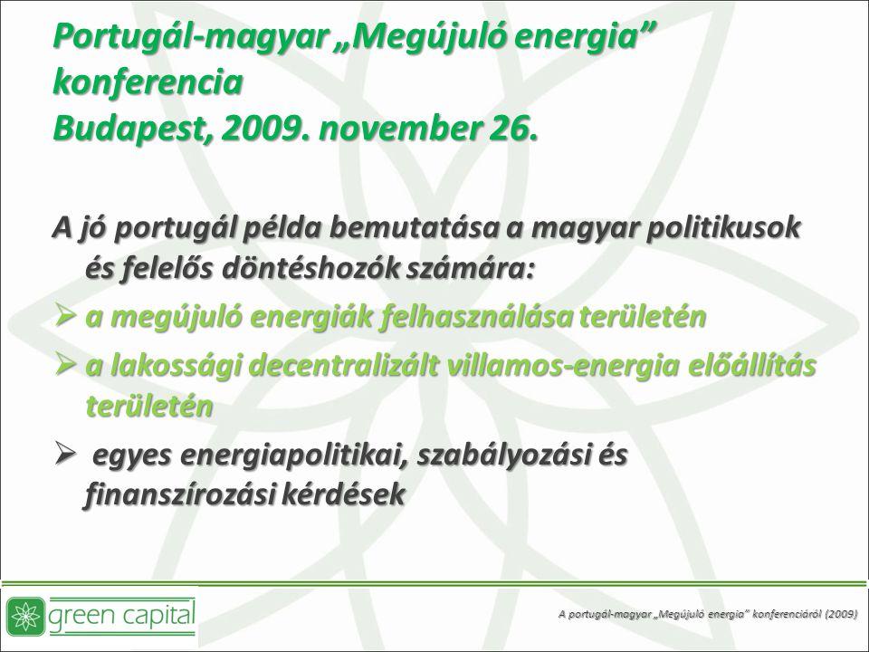 """Portugál-magyar """"Megújuló energia konferencia Budapest, 2009"""