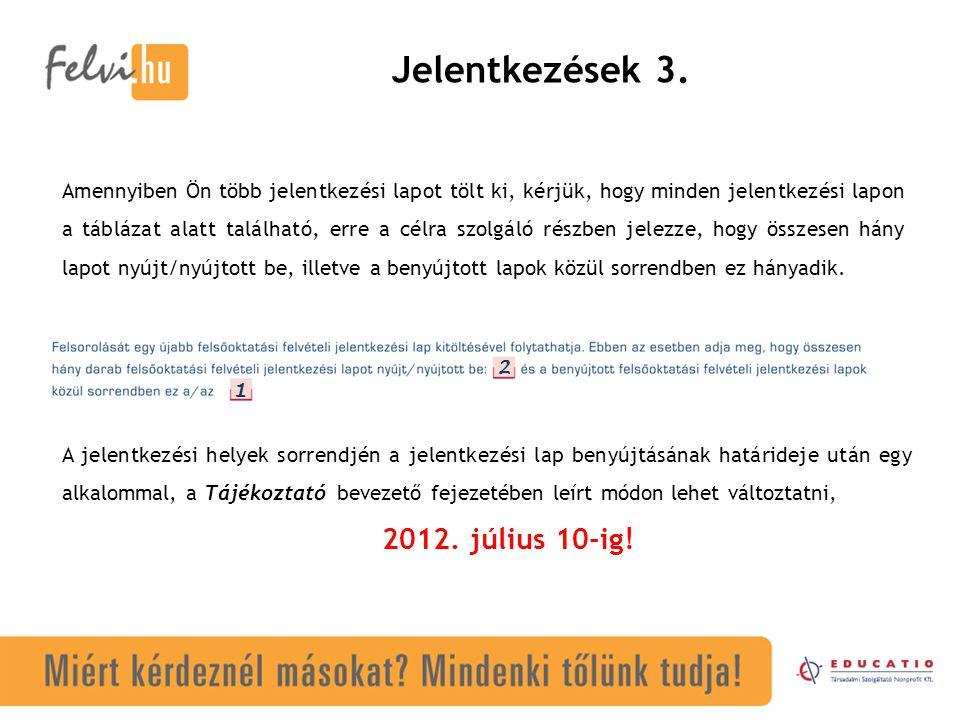 Jelentkezések 3. 2012. július 10-ig!