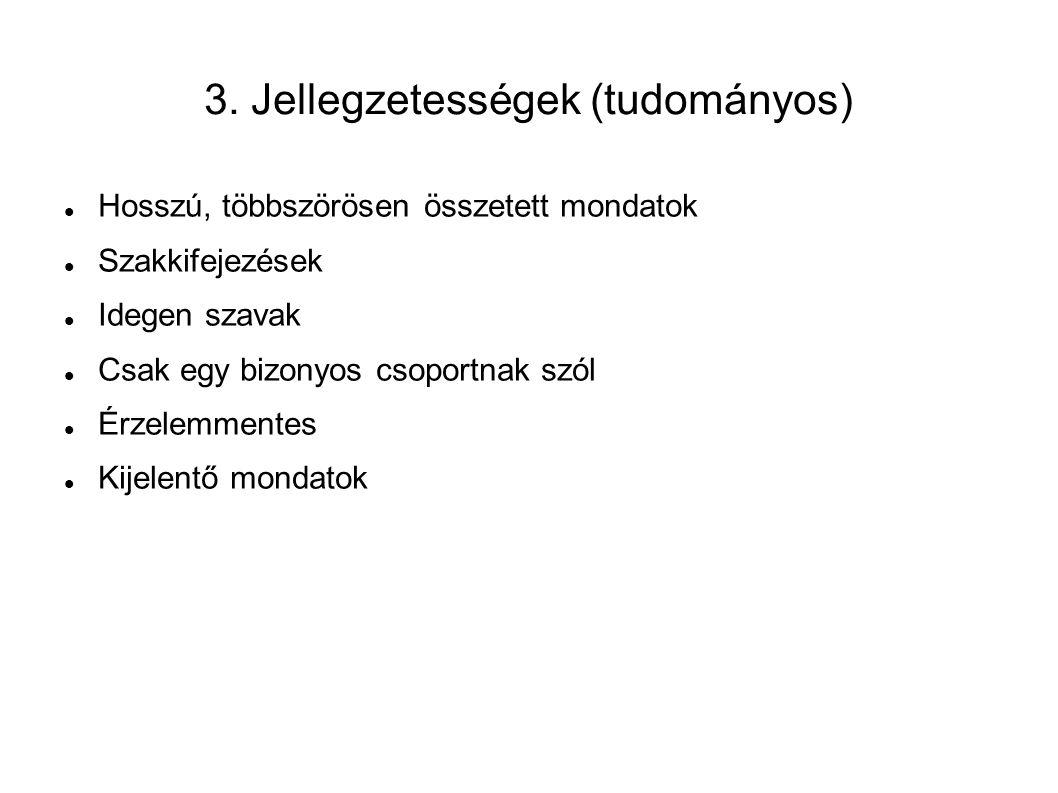 3. Jellegzetességek (tudományos)