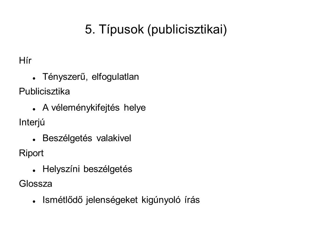 5. Típusok (publicisztikai)